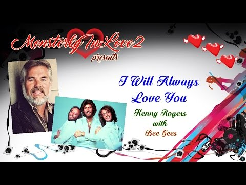 Kenny Rogers w/ The Bee Gees - I Will Always Love You