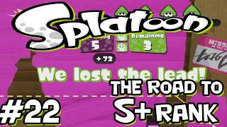Splatoon - Road to S+ Rank - 22 - A bad time