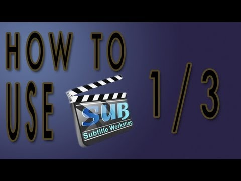 How to use subtitle workshop [1/3] [English] HD