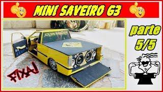 Saveiro G3 Miniatura - Passo a Passo (Parte 5/5)