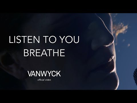 VanWyck - Listen to You Breathe (Official Video)