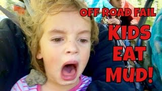 😝KIDS GET SPLATTERED WITH MUD- OFF ROAD FAIL!