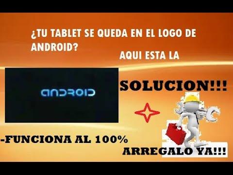 Como arreglar Tablet que se queda en ANDROID. UNICA solución 100 real y FACIL Y RAPIDO 2014