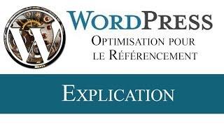 Comment optimiser son blog wordpress pour le référencement ?