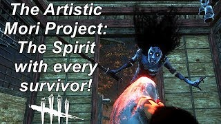 Dead By Daylight| The Artistic Mori Project: The Spirit with every survivor