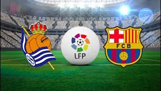 Real Sociedad vs Barcelona, La Liga 2018 - Match Preview