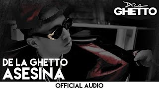 De La Ghetto - Asesina [Official Audio]