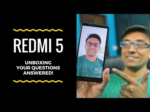 Xiaomi Redmi 5 Unboxing, Q&A, Redmi 5 Vs Redmi Note 5 - PhoneRadar