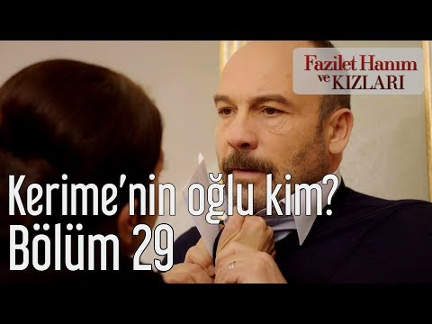 Fazilet Hanım ve Kızları 29. Bölüm - Kerime'nin Oğlu Kim?