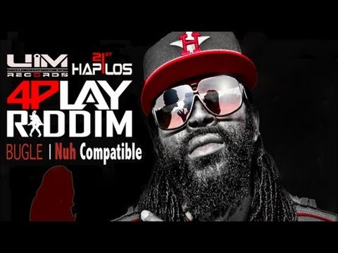 Bugle - Nuh Compatible [4Play Riddim] April 2013