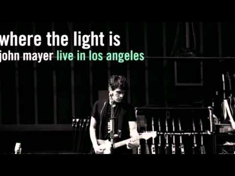 Who Did You think I Was- John Mayer (Live From Los Angeles
