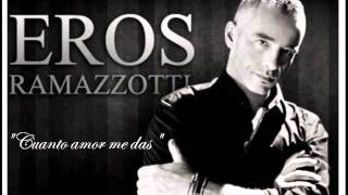 Watch Eros Ramazzotti Cuanto Amor Me Das video