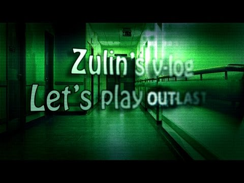 Let's Play - Outlast [часть 1?]