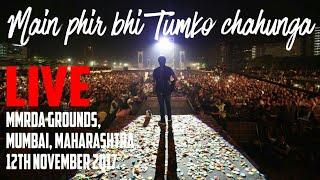 download lagu Main Phir Bhi Tumko Chahunga Live  Arijit Singh gratis