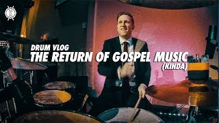 The Return of Gospel Music (Kinda) // Drum Vlog