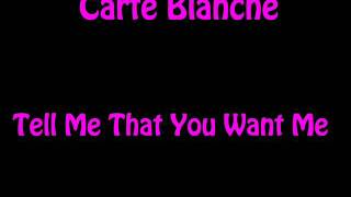 Watch Carte Blanche Tell Me That You Want Me video