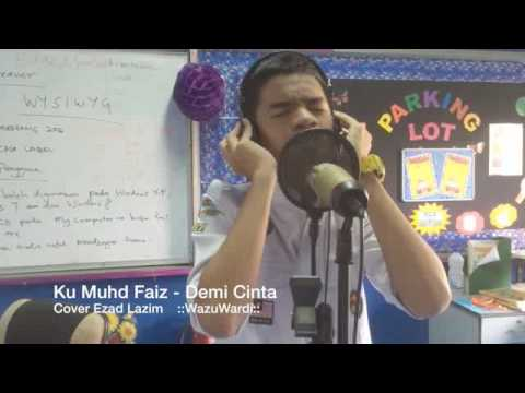download lagu Ku Faiz - Demi Cinta Cover Ezad Lazim :: gratis