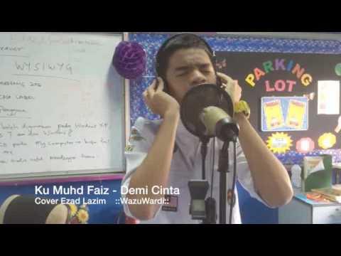 download lagu Ku Faiz - Demi Cinta Cover Ezad Lazim ::WazuCover:: gratis