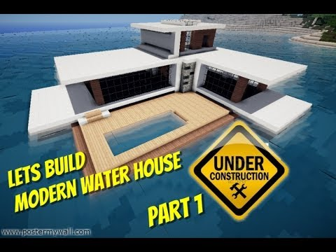 Minecraft lets build modern water house part 1 youtube for Lets build modern house 7