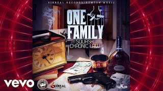 Squash, Chronic Law - One Family (Official Audio)