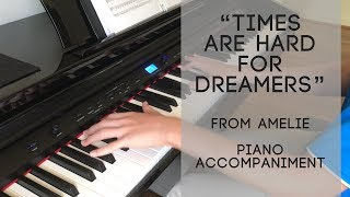 Times Are Hard For Dreamers Piano Accompaniment