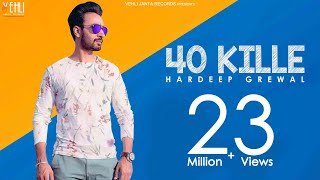 40 Kille Full Video  Hardeep Grewal  Latest Punjab