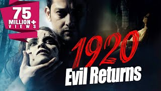 1920: The Evil Returns (2012) Full Hindi Horror Movie | Aftab Shivdasani, Sharad Kelkar, Tia Bajpai
