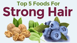 Top 5 Foods To Prevent Hair Loss - Best Diet For Hair Loss In Men & Women