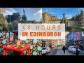 HOW TO SPEND 48 HOURS IN EDINBURGH   What to see, do, eat and drink
