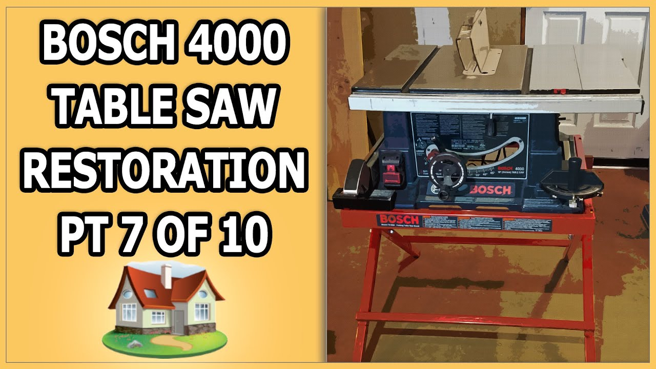 Bosch 4000 Table Saw Restoration 7 Of 10 Youtube