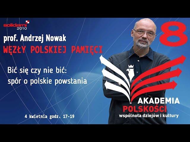 Bić się czy nie bić: spór o polskie powstania