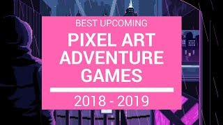 Top 10 upcoming pixel art adventure games 2018-2019