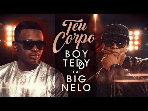 Boy Teddy Feat. Big Nelo O Teu Corpo pop music videos 2016