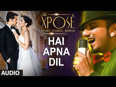 Hai Apna Dil L Full Audio Song | The Xpose L Himesh Reshammiya, Yo Yo Honey Singh video
