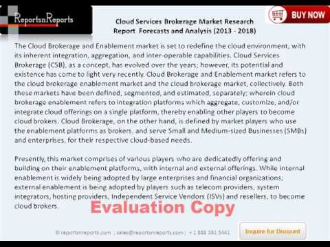 Worldwide Cloud Services Brokerage Market Overview, Analysis & Forecasts to 2018