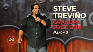 Steve Treviño • Grandpa Joe's Son • Part 3 | LOLflix
