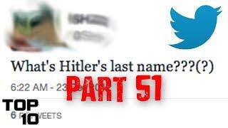 Top 10 Dumbest Tweets - Part 51