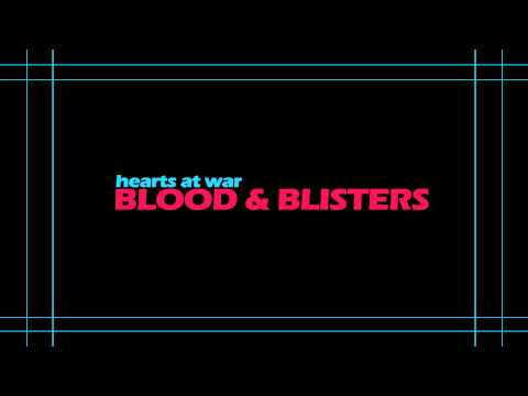 Hearts At War - Blood Blisters