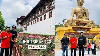 Buddhist Monastery & Buddha Statue, Exploring Bhutan, INB Trip EP 23