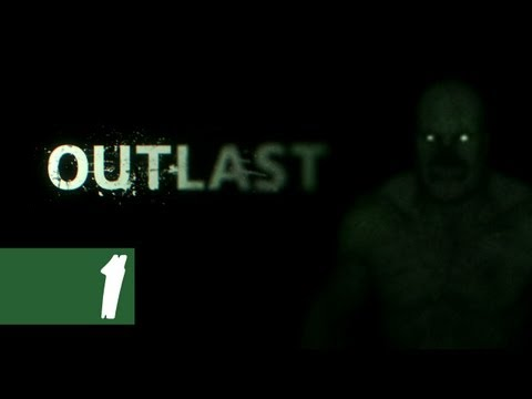 Outlast - Walkthrough - Part 1 - One Big Bastard [1080p, Max Settings]