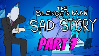 Slenderman A Sad Story - Part 7