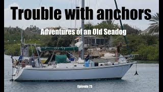 Trouble with Anchors  Adventures of an old Seadog, ep73