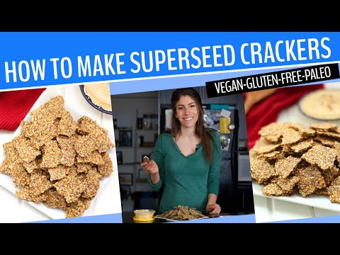 HOW TO MAKE SUPERSEED CRACKERS | An Easy Gluten-Free, Vegan and Paleo Snack Recipe