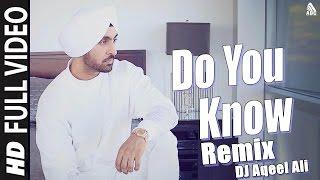 download lagu Diljit Dosanjh - Do You Know Remix Dj Aqeel gratis