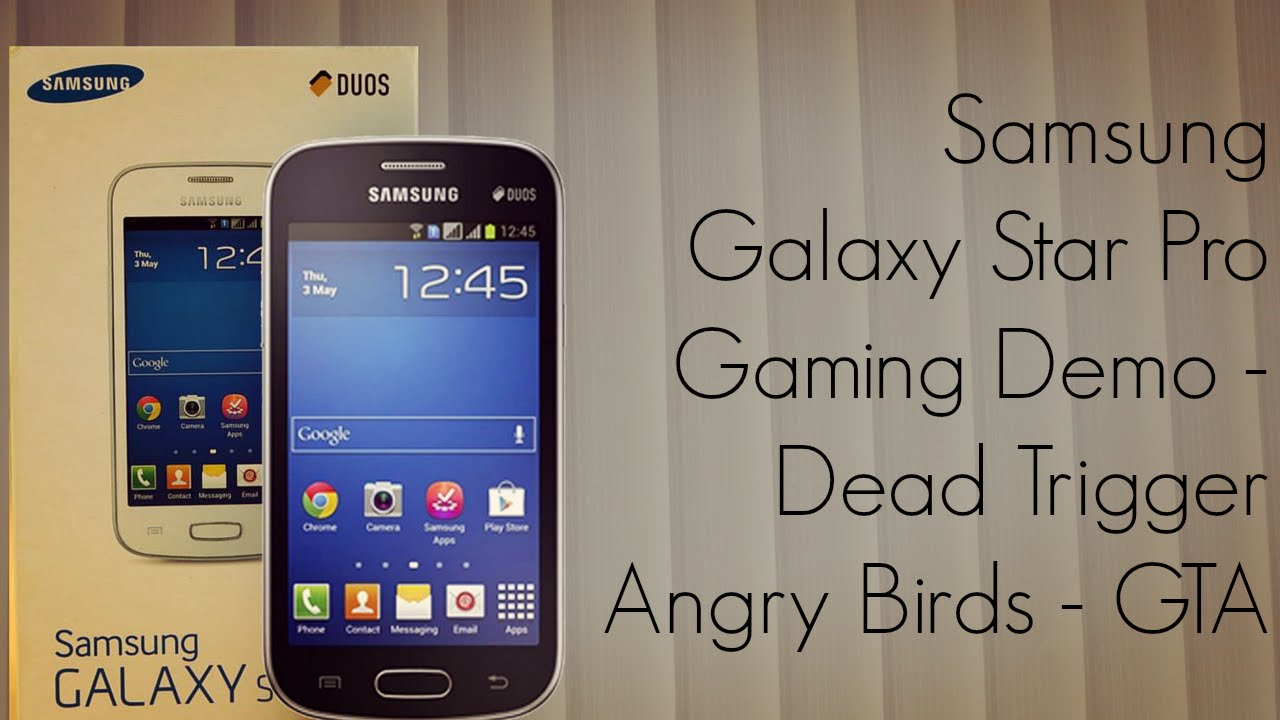 Samsung Galaxy Star Pro Gaming Demo / Dead Trigger / Angry Birds ...