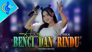 Download lagu ANTARA BENCI DAN RINDU - YENI INKA ( ) Live Perform