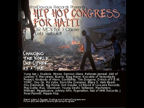 Hip Hop Congress for Haiti Video- Anniversary-39 MCs-Akil of J5,Lil Blood,DLabrie,Marvaless &more