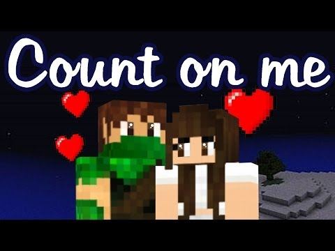 Count on me - Bruno Mars (Minecraft version)