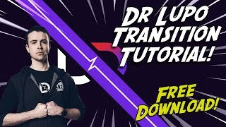 How To Make Dr Lupo's Transition!!