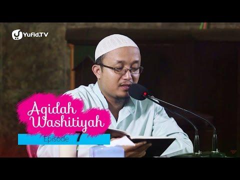Kajian Kitab: Syarh Aqidah Wasithiyah 7 - Ustadz Aris Munandar